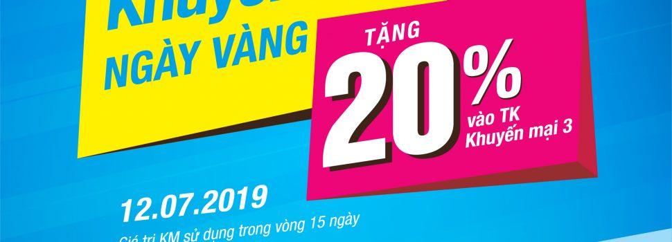 ☄️☄️☄️ Ngày Vàng 12/07/2019 VinaPhone tặng 20% giá trị nạp cho TB trả trước trong