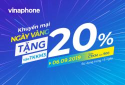 🏵️🏵️🏵️ VinaPhone tặng 20% giá trị nạp cho TB trả trước trong Ngày Vàng 06/09/2019