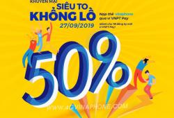 VinaPhone khuyến mại tới 50% nạp thẻ Ngày Vàng 27/9/2019