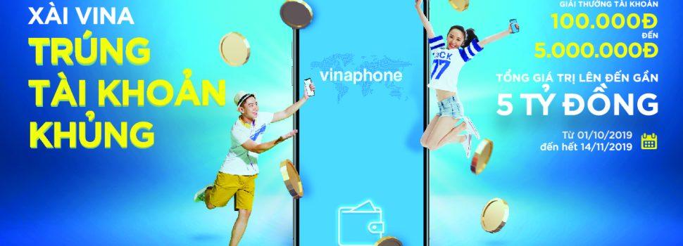 """✨🥂✨ Cơ hội nhận ngay """"kho"""" tài khoản khủng gần 5 tỷ đồng dành riêng cho thuê bao VinaPhone"""