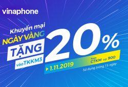 🔥🔥🔥 VinaPhone tặng 20% giá trị nạp cho TB trả trước trong Ngày Vàng 01/11/2019